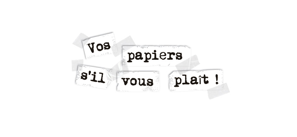 http://www.cafaitdesordre.com/blog/wp-content/uploads/vos_papiers1.jpg